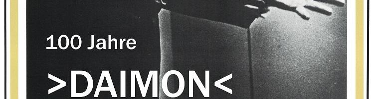 DAIMON, 100 Years